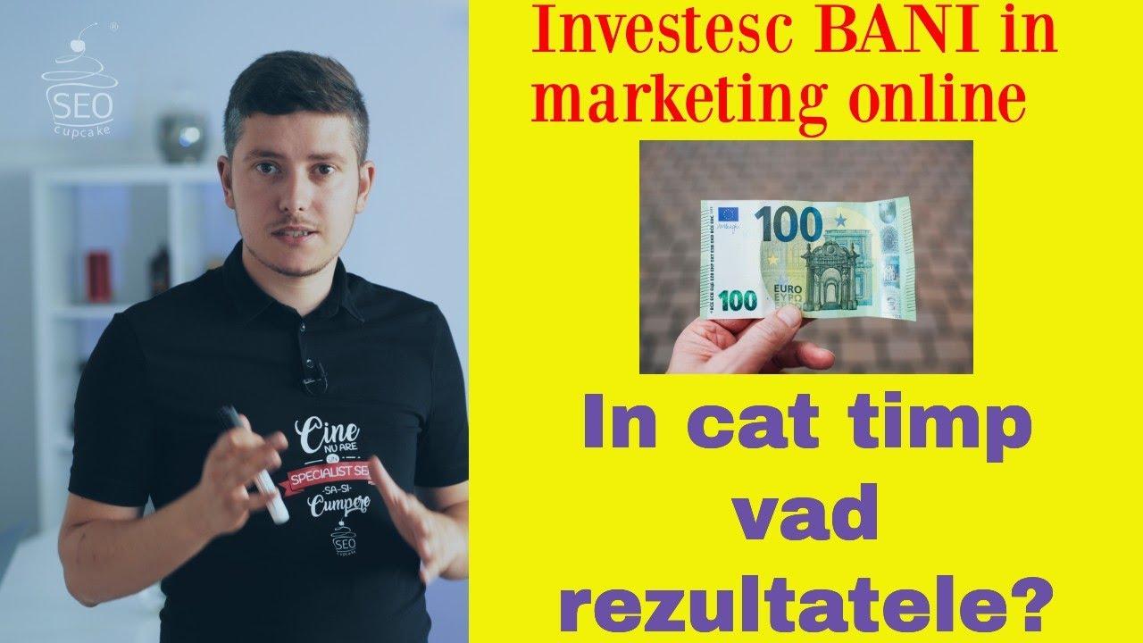 investind în bani imediat)