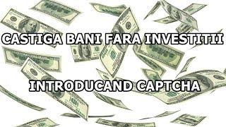câștigați bani fără investiții rapid și ușor